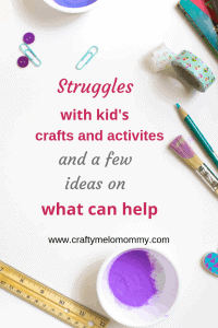 Struggles with kid's crafts and a few ideas on what can help