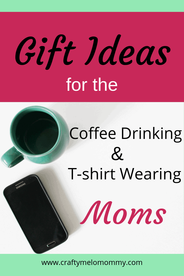 Gift Ideas for the coffee drinking and t-shirt wearing moms in your life. #momlife #coffeemom #tshirtmom