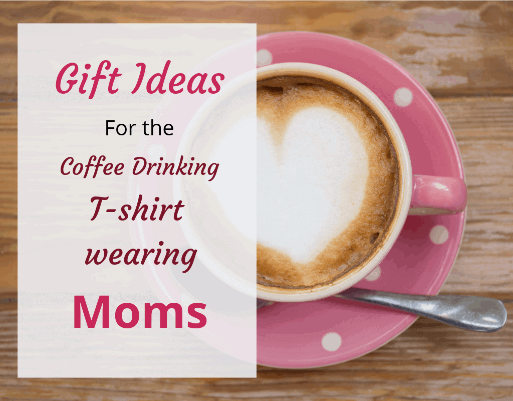 coffee and tshirt mom gifts. Give mom a badge of honor shirt or mug.