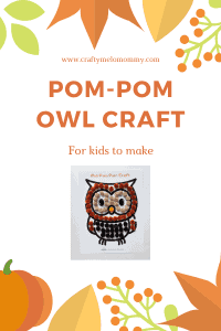Easy owl crafts for kids to make using pom poms. Perfect owl craft for toddlers, prek, and preschoolers